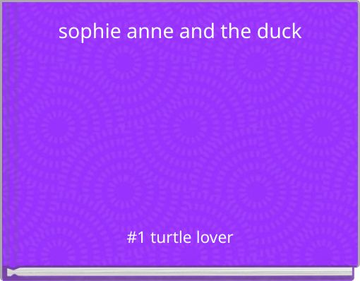 sophie anne and the duck
