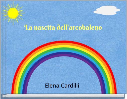 La nascita dell'arcobaleno