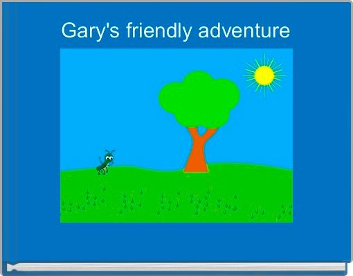 Gary's friendly adventure