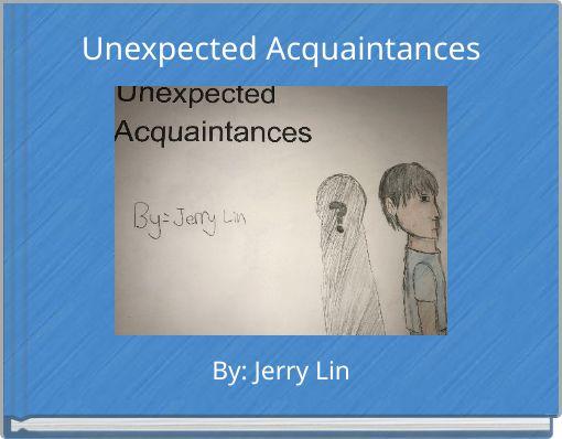 Unexpected Acquaintances