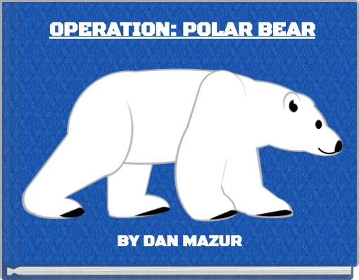 OPERATION: POLAR BEAR
