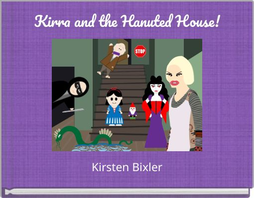 Kirra and the Hanuted House!