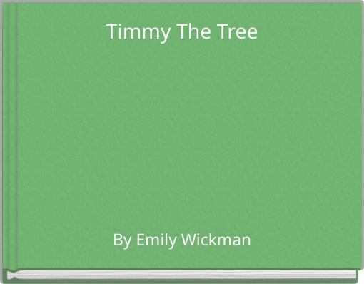 Timmy The Tree