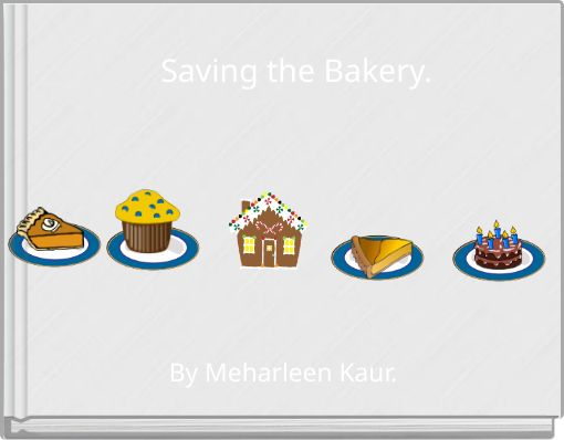 Saving the Bakery.