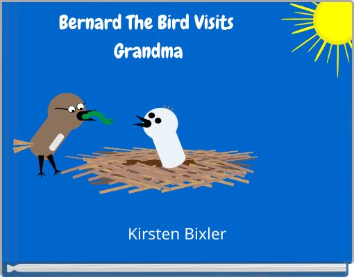 Bernard The Bird Visits Grandma