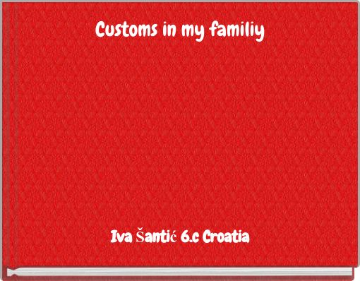 Customs in my familiy