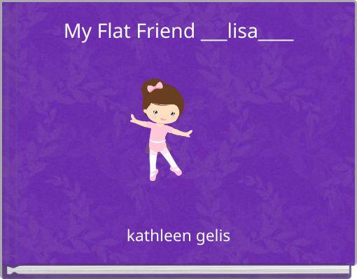 My Flat Friend ___lisa____
