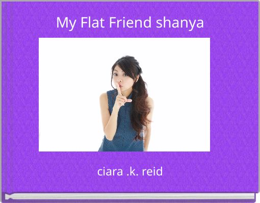 My Flat Friend shanya