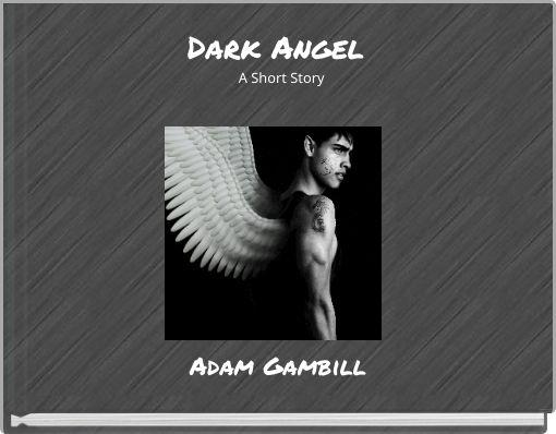Dark AngelA Short Story