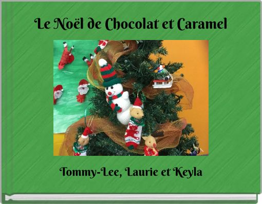 Le Noël de Chocolat et Caramel
