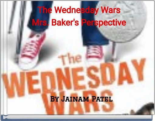 The Wednesday WarsMrs. Baker's Perspective