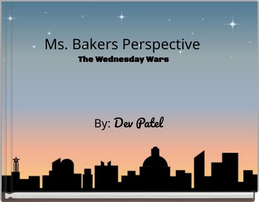 Ms. Bakers Perspective The Wednesday Wars
