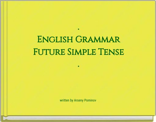 .English GrammarFuture Simple Tense.