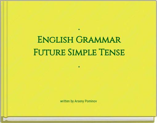 .English GrammarFuture Simple Tense.