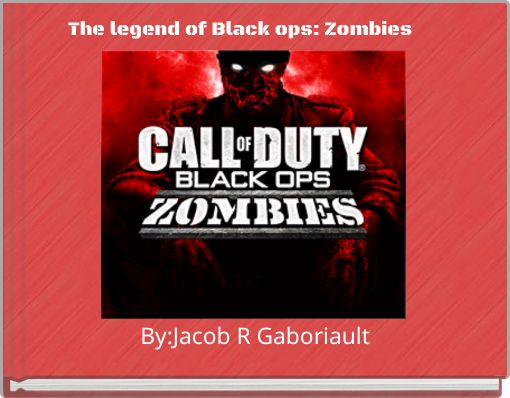The legend of Black ops: Zombies