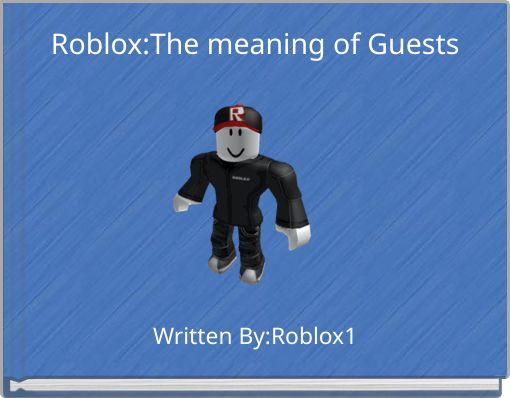 Roblox:The meaning of Guests