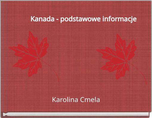 Kanada - podstawowe informacje