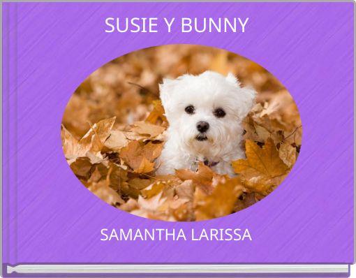 SUSIE Y BUNNY