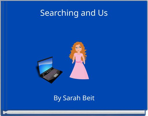 Searching and Us