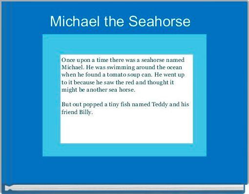 Michael the Seahorse