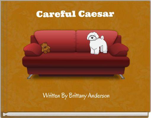 Careful Caesar