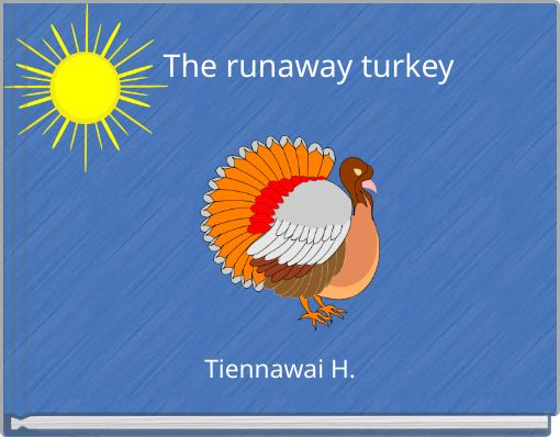 The runaway turkey