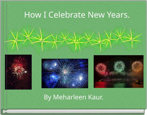 How I Celebrate New Years.
