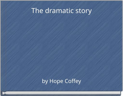 The dramatic story