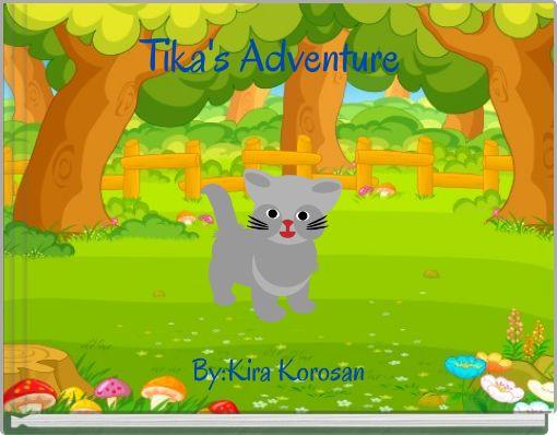 Tika's Adventure
