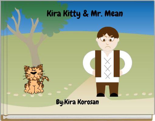 Kira Kitty & Mr. Mean