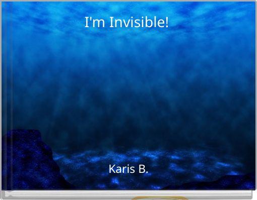 I'm Invisible!