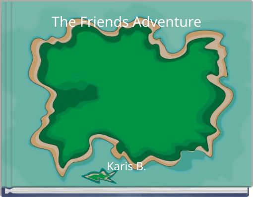 The Friends Adventure