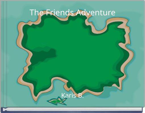 The Friends Adventure