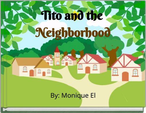 Tito and the Neighborhood
