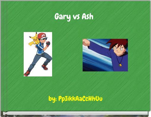 Gary vs Ash