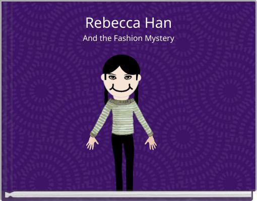 Rebecca HanAnd the Fashion Mystery