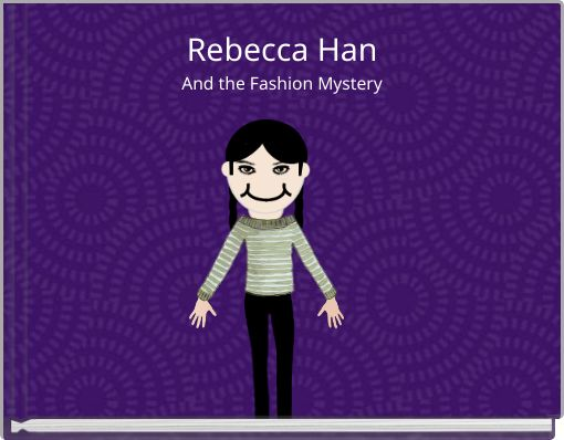 Rebecca HanAnd the Fashion Mystery