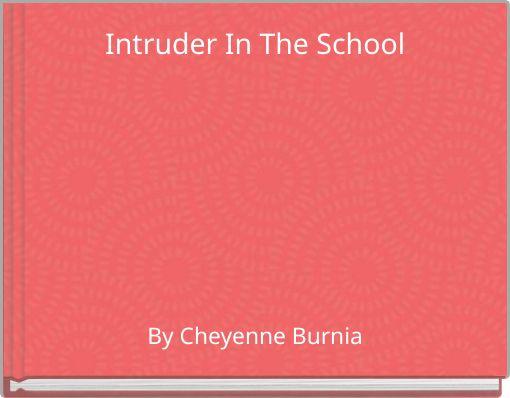 Intruder In The School