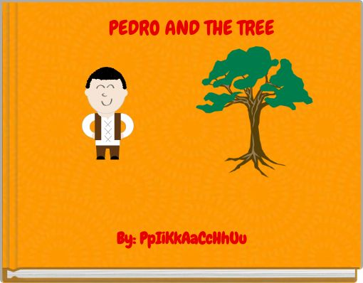 PEDRO AND THE TREE