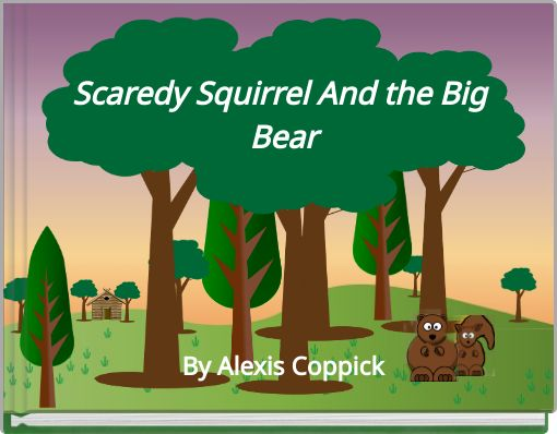 Scaredy Squirrel And the Big Bear