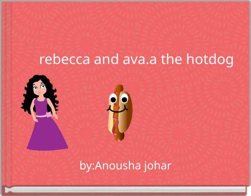 rebecca and ava.a the hotdog