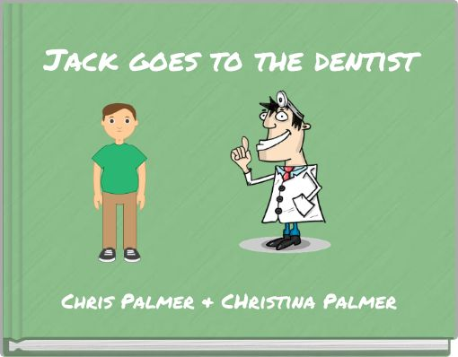 Jack goes to the dentist