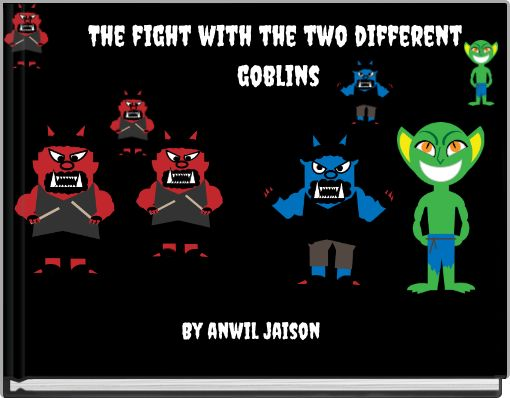 The fight with the two different goblins