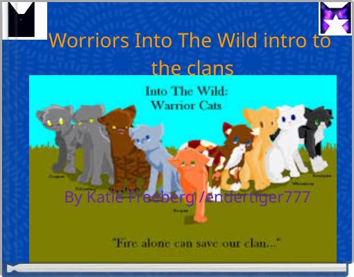 Worriors Into The Wild intro to the clans