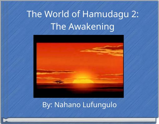 The World of Hamudagu 2:The Awakening