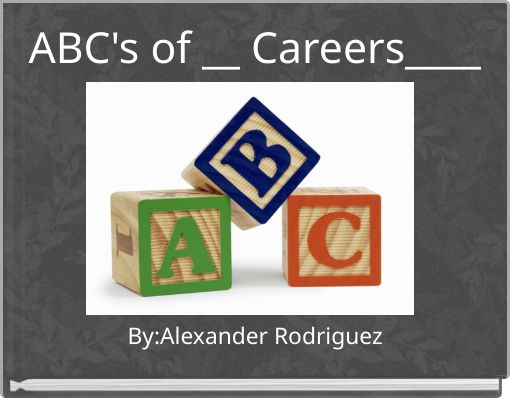 ABC's of __ Careers____