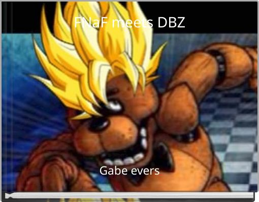 FNaF meets DBZ