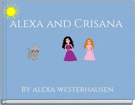 alexa and Crisana