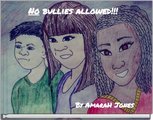 No bullies allowed!!!