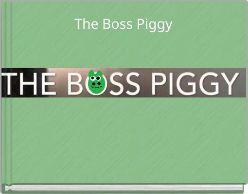 The Boss Piggy